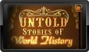 Untold Stories of World History